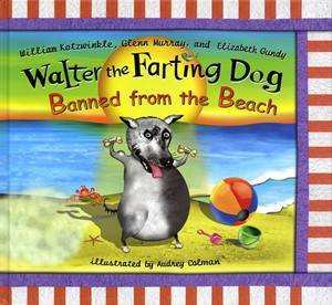 Walter the Farting Dog Banned From the Beach by William et al Kotzwinkle