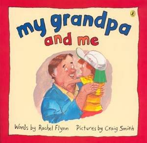 My Grandpa and Me by Rachel Flynn