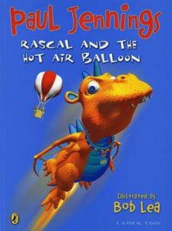 Rascal and the Hot Air Balloon by Paul Jennings