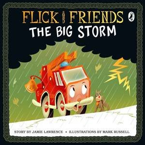 Flick and Friends: The Big Storm by Jamie Lawrence