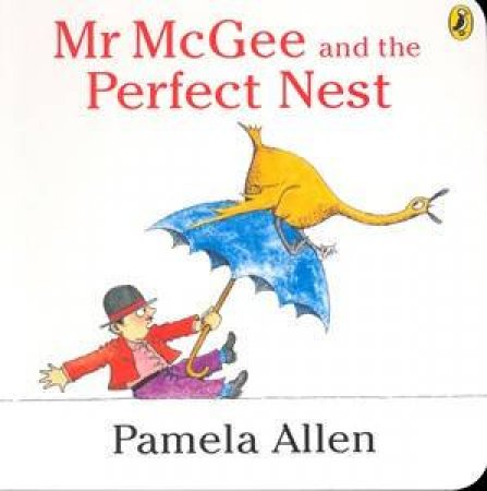 Mr McGee and the Perfect Nest : Board Book