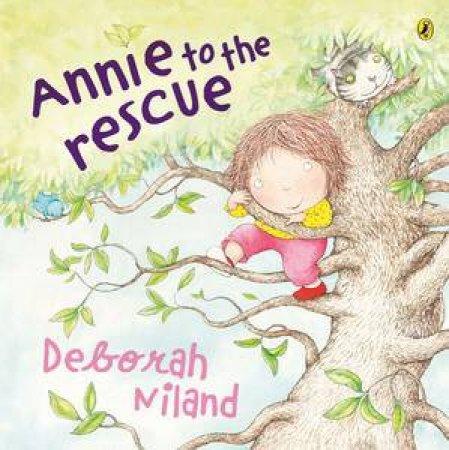 Annie to the Rescue by Deborah Niland