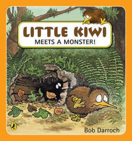 Little Kiwi Meets a Monster! by Bob Darroch
