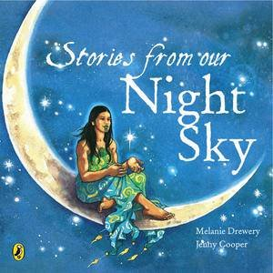 Stories From Our Night Sky by Melanie Drewery