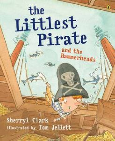 Littlest Pirate and the Hammerheads by Sherryl Clark