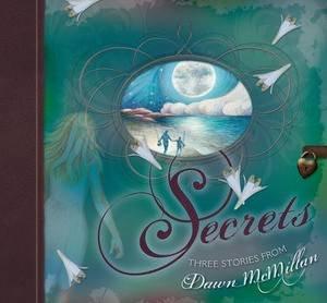 Secrets by Dawn McMillan