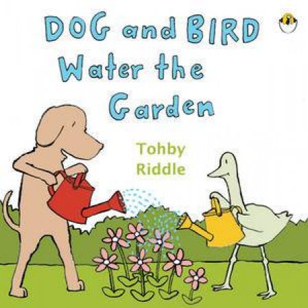 Dog and Bird Water the Garden by Tohby Riddle