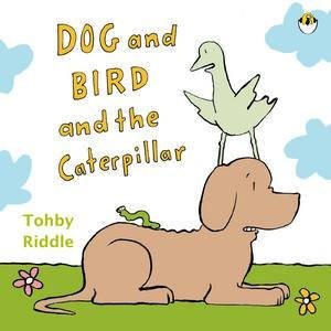 Dog and Bird and the Caterpillar by Tohby Riddle