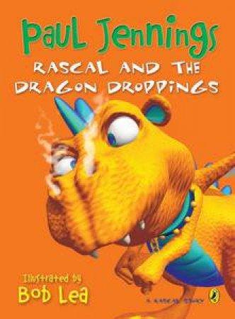 Rascal and the Dragon Droppings by Paul & Lea Bob (illus) Jennings