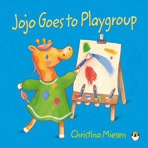JoJo Goes to Playgroup by Christina Miesen