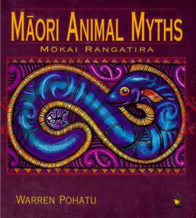 Maori Animal Myths by Warren Pohatu
