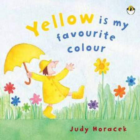 Yellow is My Favourite Colour by Judy Horacek