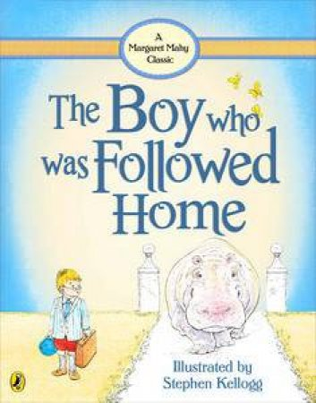 The Boy Who Was Followed Home by Margaret Mahy