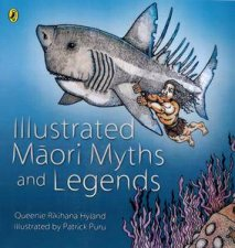 Illustrated Maori Myths and Legends by Hyland Queenie Rikihana