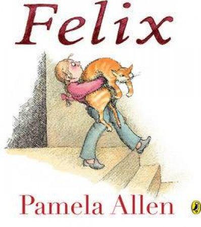 Felix by Pamela Allen
