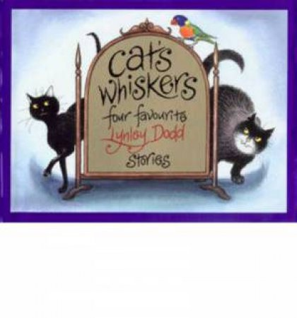 Cat's Whiskers Four Favourite Lynley Dodd Stories by Lynley Dodd