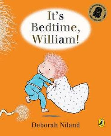 It's Bedtime, William by Deborah Niland