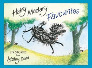 Hairy Maclary Favourites: Six Stories From Lynley Dodd by Lynley Dodd
