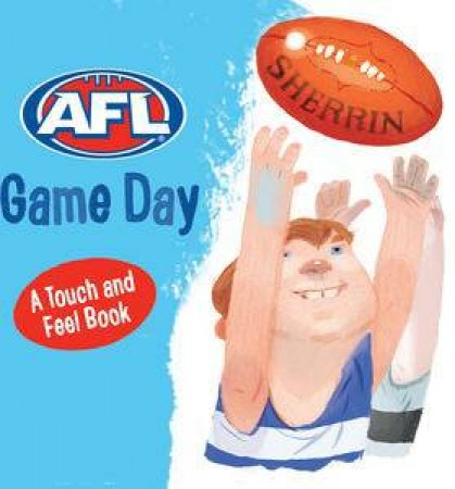AFL: Game Day: A Touch and Feel Book by AFL
