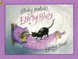 Slinky Malinki, Early Bird