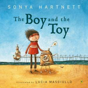 The Boy and the Toy by Sonya Hartnett