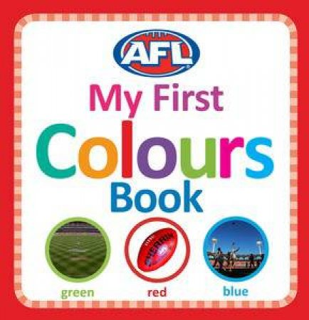 AFL: My First Colours Book by Various