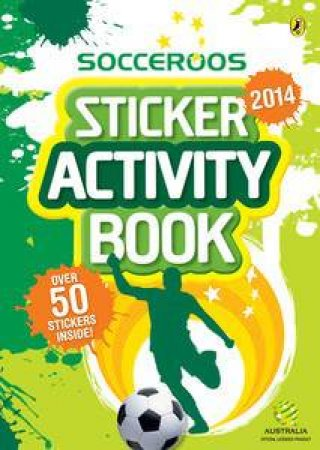 Socceroos: 2014 Sticker Activity Book by Various