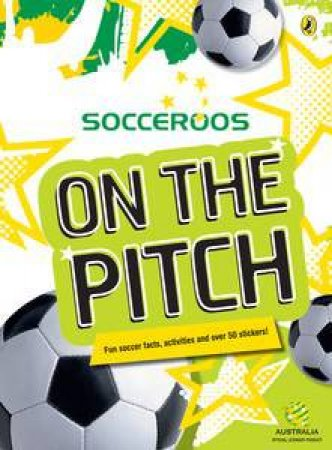 Socceroos: On the Pitch Sticker Activity Book by Various