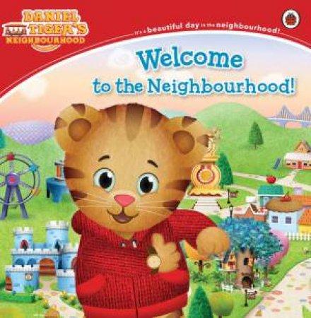 Daniel Tiger's Neighbourhood: Welcome to the Neighbourhood by Various