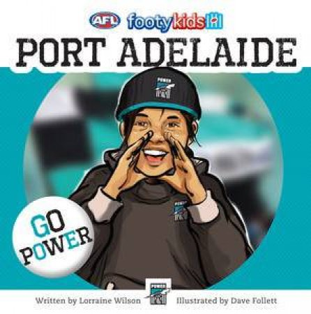 AFL: Footy Kids: Port Adelaide by Lorraine Wilson