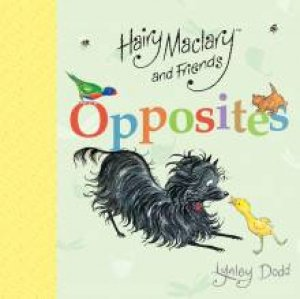 Hairy Maclary and Friends: Opposites