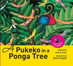 A Pukeko in a Ponga Tree + CD by Kingi Ihaka
