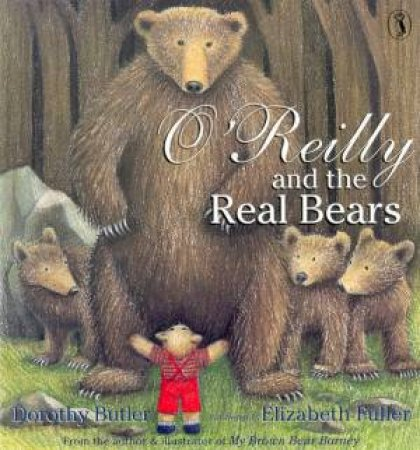 O'Reilly And The Real Bears by Dorothy Butler & Elizabeth Fuller