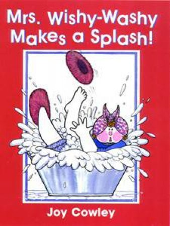Mrs Wishy Washy Makes A Splash by Cowley Joy