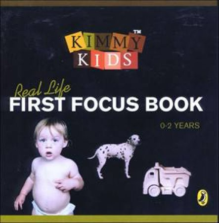 Kimmy Kids: Real Life First Focus Book by Kimberley Kent