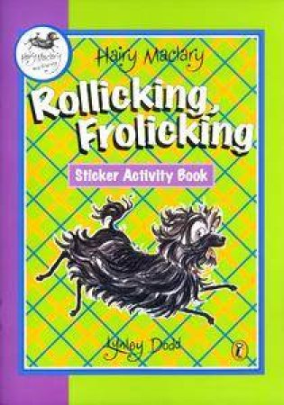 Hairy Maclary's Rollicking Sticker Activity Book by Lynley Dodd