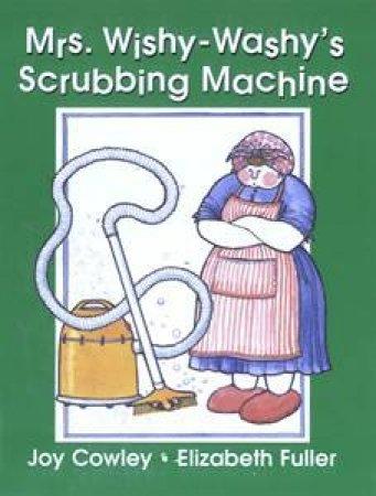 Mrs Wishy Washy's Scrubbing by Joy Cowley