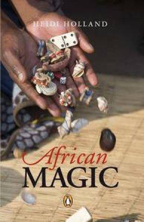 African Magic by Heidi Holland