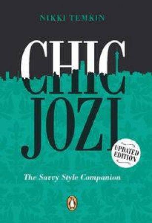 Chic Jozi: The Savvy Style Companion by Nikki Temkin