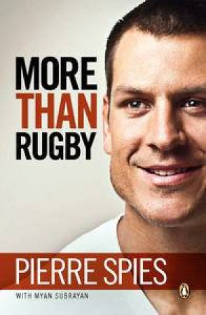 More Than Rugby: Pierre Spies by Myan Subrayan