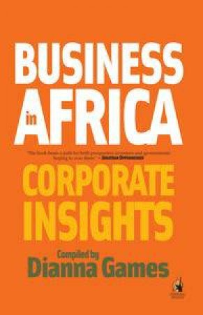 Business in Africa: Corporate Insights by Dianna Games
