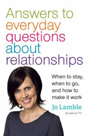 Answers to Everyday Questions about Relationships by Jo Lamble