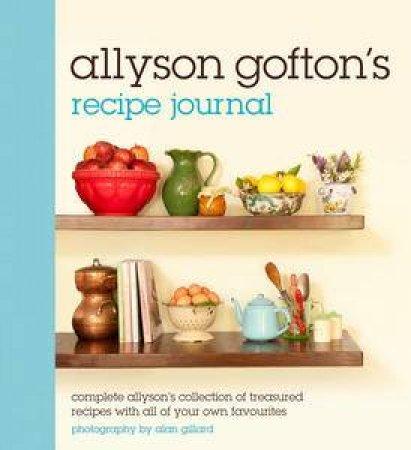 Allyson Gofton's Recipe Journal by Allyson Gofton