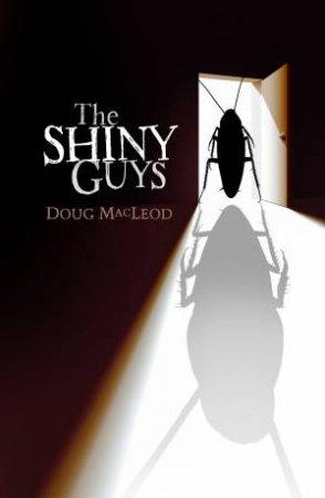 The Shiny Guys by Doug MacLeod