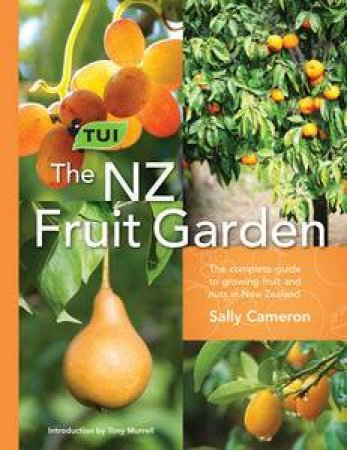 The Tui NZ Fruit Garden by Sally Cameron