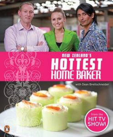 Nestle New Zealand's Hottest Home Baker by Dean Brettschneider