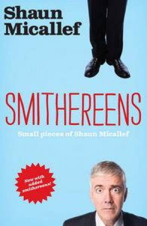 Smithereens by Shaun Micallef