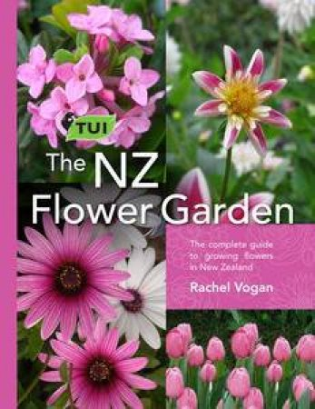The Tui NZ Flower Garden by Rachel Vogan