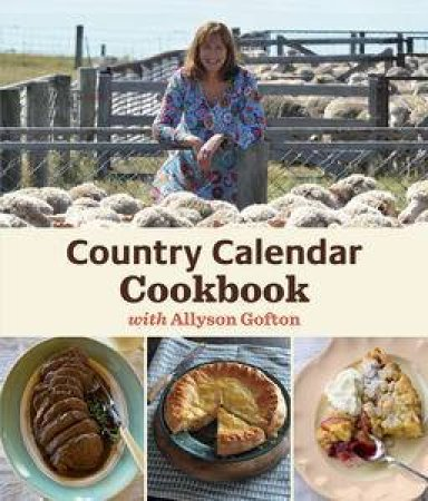 The Country Calendar Cookbook by Allyson Gofton