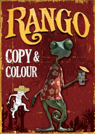 Rango: Copy and Colour Book by Various